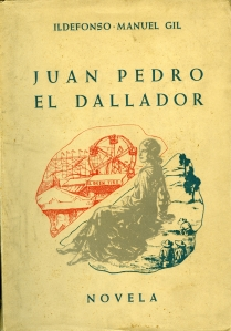 """Portada de la novela """"Juan Pedro el Dallador"""", de Ildefonso-Manuel Gil"""