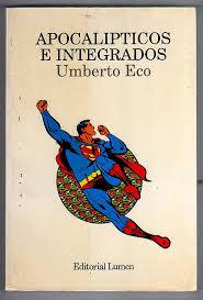 Apocalípticos e integrados. Umberto Eco